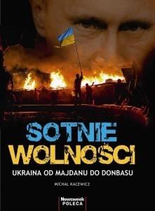 sotnie-wolnosci-ukraina-od-majdanu-do-donbasu
