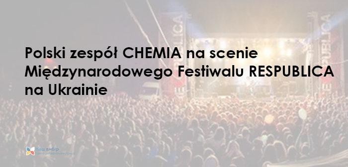 Polski zespół Chemia na scenie Międzynarodowego Festiwalu Respublica na Ukrainie