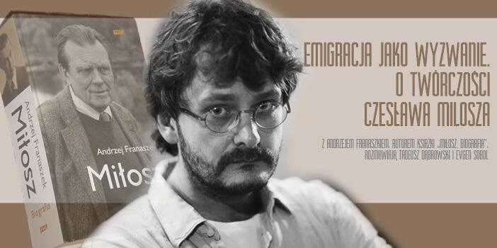 Emigracja Jako Wyzwanie O Twórczości Czesława Miłosza