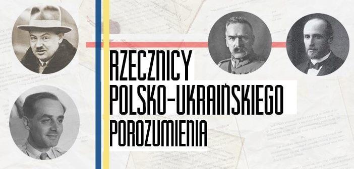 Nie tylko Giedroyć. Rzecznicy polsko-ukraińskiego porozumienia