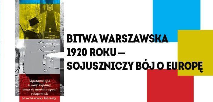 Bitwa Warszawska 1920 roku – sojuszniczy bój o Europę