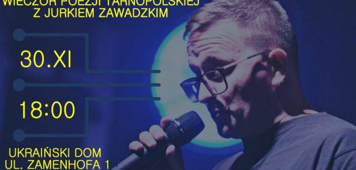 Wieczór poezji tarnopolskiej z Jurkiem Zawadzkim