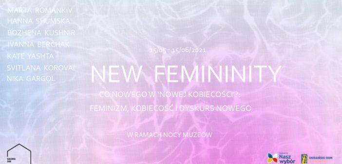 New Femininity. Wernisaż wystawy ukraińskich artystek. Noc Muzeów