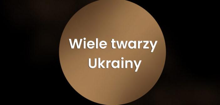 Wiele twarzy Ukrainy. Debata